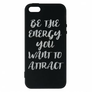 Etui na iPhone 5/5S/SE Be the energy you want to attract
