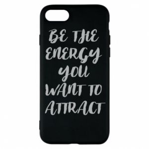 Etui na iPhone 8 Be the energy you want to attract