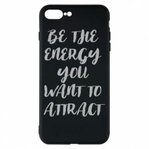 Etui na iPhone 8 Plus Be the energy you want to attract