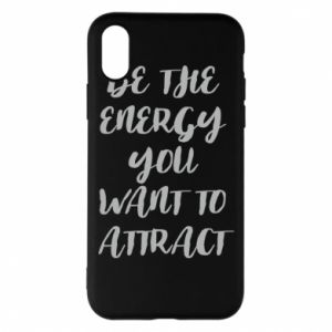 Etui na iPhone X/Xs Be the energy you want to attract