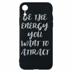 Etui na iPhone XR Be the energy you want to attract