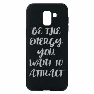 Etui na Samsung J6 Be the energy you want to attract