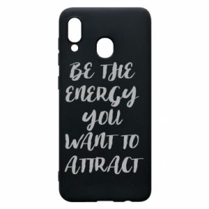 Etui na Samsung A20 Be the energy you want to attract