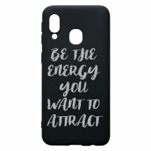 Etui na Samsung A40 Be the energy you want to attract