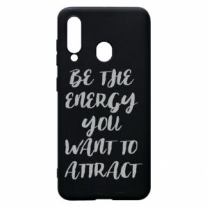 Etui na Samsung A60 Be the energy you want to attract