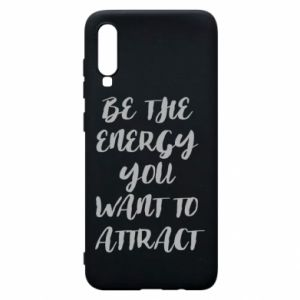 Etui na Samsung A70 Be the energy you want to attract