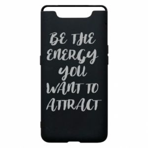 Etui na Samsung A80 Be the energy you want to attract
