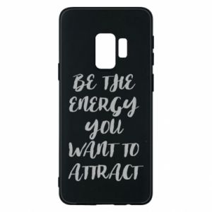 Etui na Samsung S9 Be the energy you want to attract