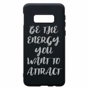 Etui na Samsung S10e Be the energy you want to attract