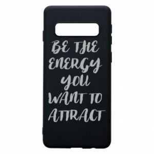 Etui na Samsung S10 Be the energy you want to attract
