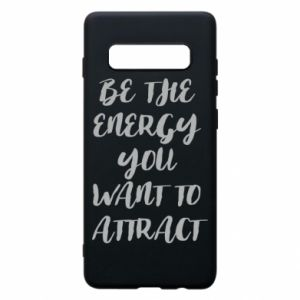 Etui na Samsung S10+ Be the energy you want to attract