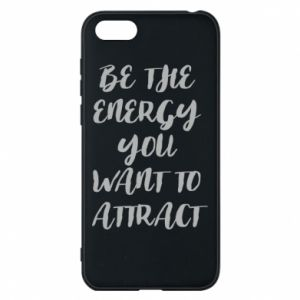 Etui na Huawei Y5 2018 Be the energy you want to attract