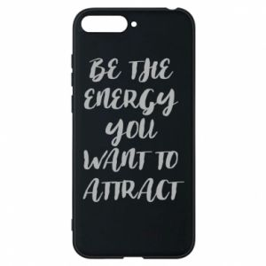 Etui na Huawei Y6 2018 Be the energy you want to attract