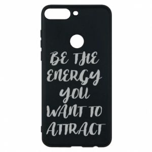 Etui na Huawei Y7 Prime 2018 Be the energy you want to attract