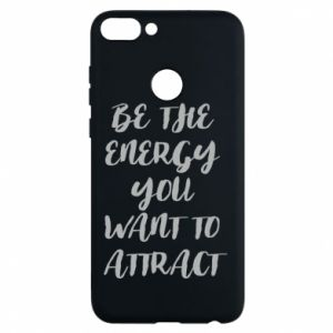 Etui na Huawei P Smart Be the energy you want to attract
