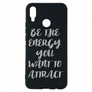 Etui na Huawei P Smart Plus Be the energy you want to attract