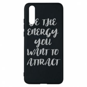 Etui na Huawei P20 Be the energy you want to attract
