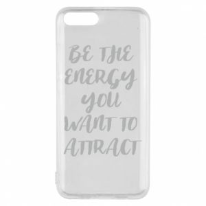 Etui na Xiaomi Mi6 Be the energy you want to attract