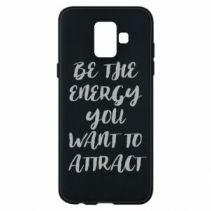 Etui na Samsung A6 2018 Be the energy you want to attract
