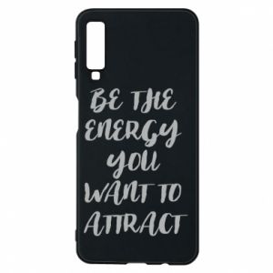 Etui na Samsung A7 2018 Be the energy you want to attract