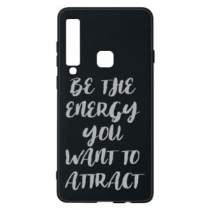 Etui na Samsung A9 2018 Be the energy you want to attract