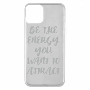 Etui na iPhone 11 Be the energy you want to attract