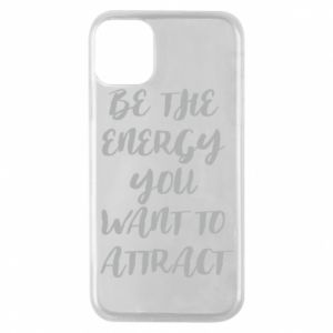 Etui na iPhone 11 Pro Be the energy you want to attract