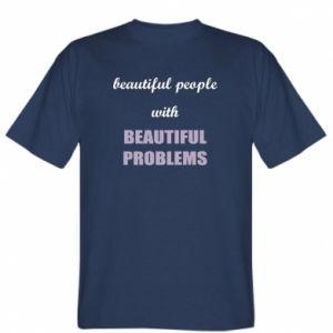 Koszulka męska Beautiful people with beauiful problems