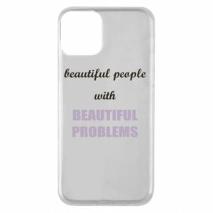 Etui na iPhone 11 Beautiful people with beauiful problems