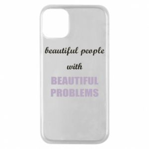 Etui na iPhone 11 Pro Beautiful people with beauiful problems