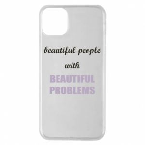 Etui na iPhone 11 Pro Max Beautiful people with beauiful problems