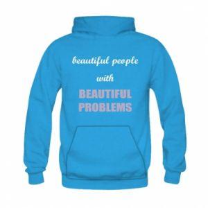 Bluza z kapturem dziecięca Beautiful people with beauiful problems