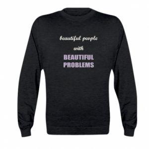 Bluza dziecięca Beautiful people with beauiful problems