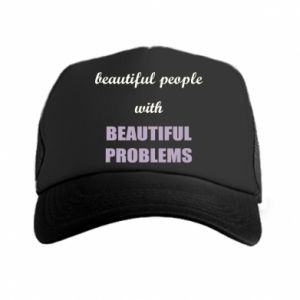 Czapka trucker Beautiful people with beauiful problems