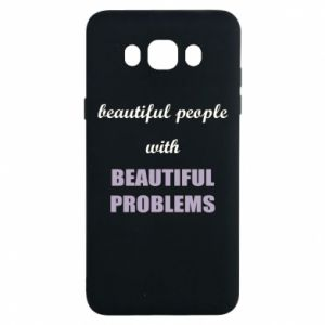 Etui na Samsung J7 2016 Beautiful people with beauiful problems