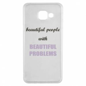 Etui na Samsung A3 2016 Beautiful people with beauiful problems