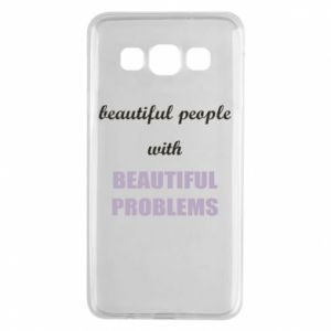 Etui na Samsung A3 2015 Beautiful people with beauiful problems