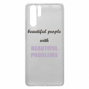 Etui na Huawei P30 Pro Beautiful people with beauiful problems