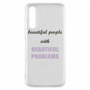 Etui na Huawei P20 Pro Beautiful people with beauiful problems