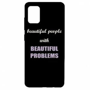 Etui na Samsung A51 Beautiful people with beauiful problems