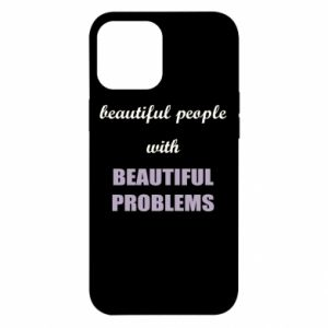 Etui na iPhone 12 Pro Max Beautiful people with beauiful problems