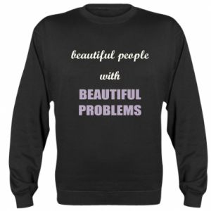 Bluza Beautiful people with beauiful problems