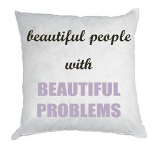 Poduszka Beautiful people with beauiful problems