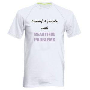 Koszulka sportowa męska Beautiful people with beauiful problems