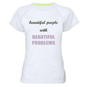 Koszulka sportowa damska Beautiful people with beauiful problems