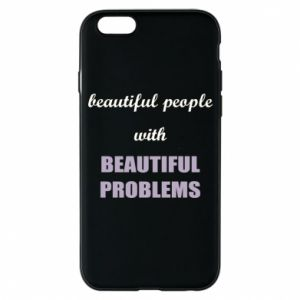 Etui na iPhone 6/6S Beautiful people with beauiful problems