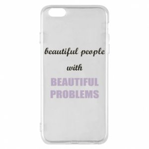 Etui na iPhone 6 Plus/6S Plus Beautiful people with beauiful problems