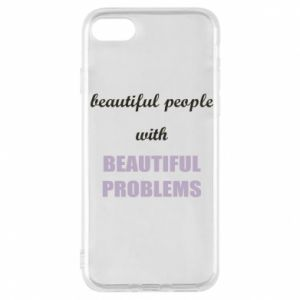Etui na iPhone 7 Beautiful people with beauiful problems