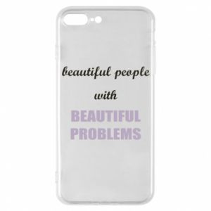Etui do iPhone 7 Plus Beautiful people with beauiful problems