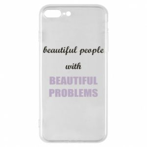 Etui na iPhone 8 Plus Beautiful people with beauiful problems